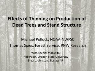 Effects of Thinning on Production of Dead Trees and Stand Structure