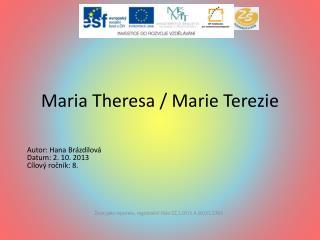 Maria  Theresa  / Marie Terezie