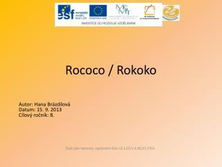 Rococo  / Rokoko