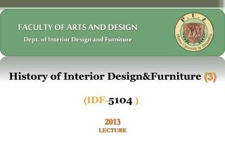 FACULTY OF ARTS AND DESIGN Dept Of Interior Design And Furniture