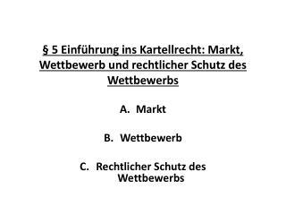 § 5 Einführung ins Kartellrecht: Markt, Wettbewerb und rechtlicher Schutz des Wettbewerbs