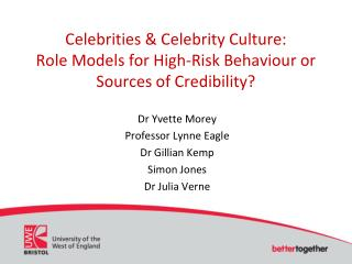 Celebrities & Celebrity Culture:  Role Models for High-Risk Behaviour or Sources of Credibility?