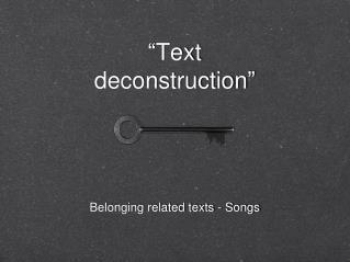 """ Text deconstruction """
