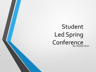 Student Led Spring Conference