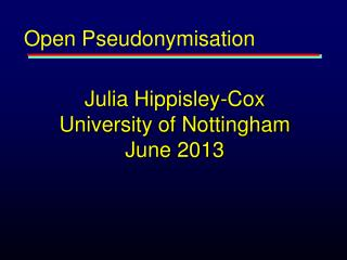 Julia Hippisley-Cox University of Nottingham June 2013