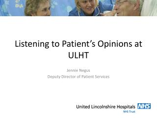 Listening to Patient's Opinions at ULHT