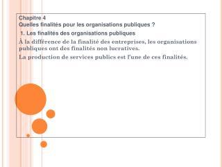 Chapitre 4 Quelles finalités pour les organisations publiques ?