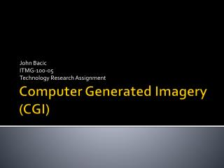 Computer Generated Imagery (CGI)