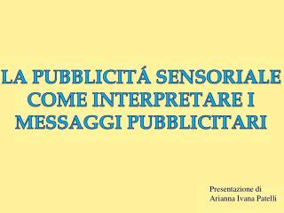 LA PUBBLICITÁ SENSORIALE COME INTERPRETARE I MESSAGGI PUBBLICITARI