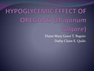 HYPOGLYCEMIC EFFECT OF OREGANO ( Origanum vulgare )