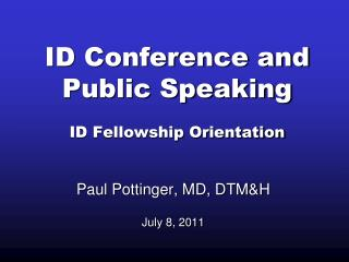 ID Conference and Public Speaking ID Fellowship Orientation
