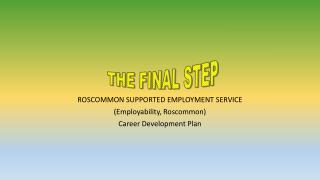 ROSCOMMON SUPPORTED EMPLOYMENT  SERVICE (Employability, Roscommon) Career Development Plan