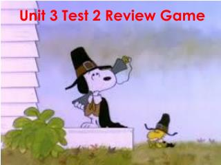 Unit 3 Test 2 Review Game