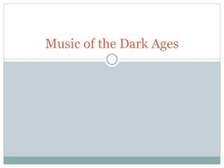 Music of the Dark Ages