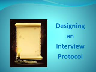 Designing  an  Interview  Protocol