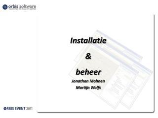 Installatie &  beheer Jonathan Mohnen Martijn Wolfs