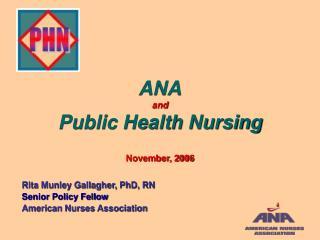 ANA and Public Health Nursing   November, 2006