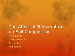 The Affect of Temperature on Soil Composition