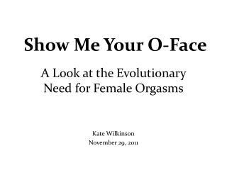 Show Me Your O-Face