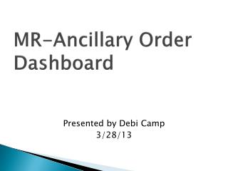 MR-Ancillary Order Dashboard