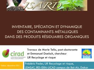 Travaux de Marie  Tella , post-doctorante  et Emmanuel Doelsch, chercheur  UR Recyclage et risque