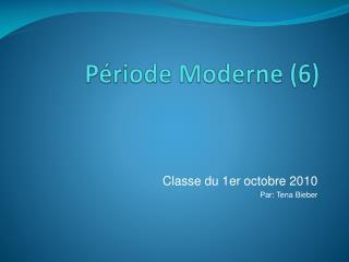 Période Moderne  (6)
