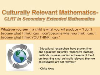 Culturally Relevant Mathematics- CLRT in Secondary Extended Mathematics