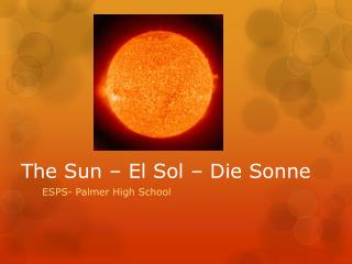 The Sun � El Sol � Die  Sonne