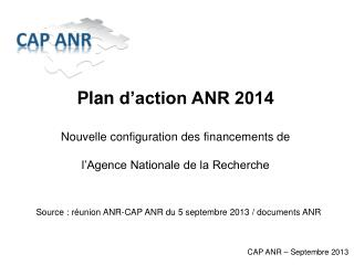 Plan  d'action ANR 2014 Nouvelle configuration des financements de