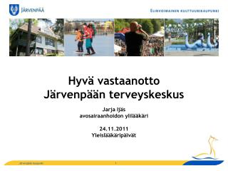 Hyvä vastaanotto Järvenpään terveyskeskus