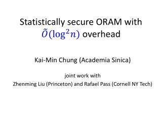 Statistically secure ORAM with   overhead
