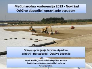 Međunarodna konferencija 2013 - Novi Sad  Održive deponije i upravljanje otpadom
