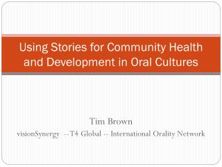 Using Stories for Community Health and Development in Oral Cultures
