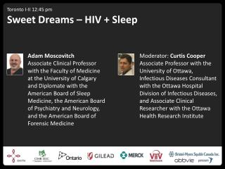 Toronto I-II 12:45 pm Sweet Dreams – HIV + Sleep