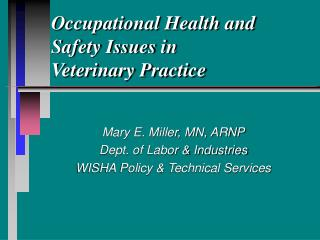 Occupational Health and Safety Issues in  Veterinary Practice