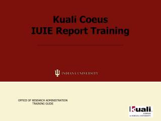 Kuali Coeus IUIE Report Training