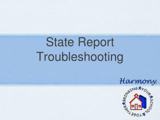 State Report Troubleshooting