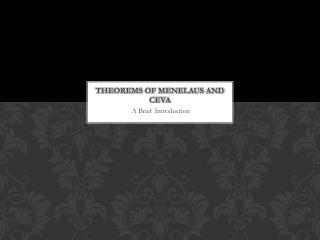 Theorems of Menelaus and  Ceva