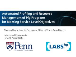 Zhuoyao  Zhang,   Ludmila  Cherkasova,  Abhishek Verma, Boon  Thau Loo University of Pennsylvania