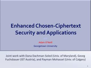 Enhanced Chosen- Ciphertext  Security and Applications