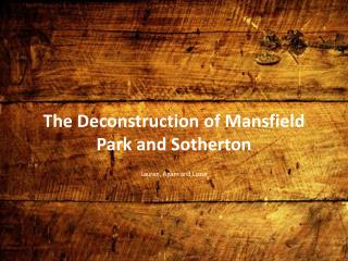 The Deconstruction of Mansfield Park and  Sotherton