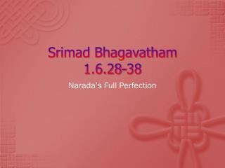 Srimad Bhagavatham 1.6.28-38