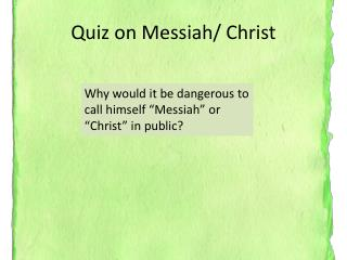 Quiz on Messiah/ Christ