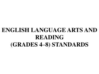 ENGLISH LANGUAGE ARTS AND READING GRADES 4