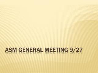 ASM General Meeting 9/27