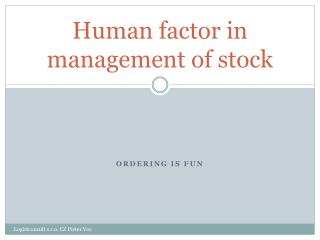 Human factor in management of stock