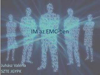 IM az EMC-ben