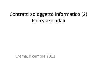 Contratti ad oggetto informatico (2)  Policy aziendali