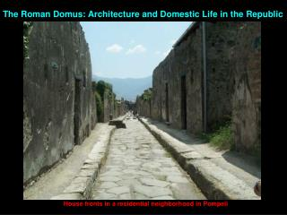 The Roman  Domus : Architecture and Domestic Life in the Republic