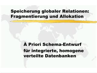 Speicherung globaler Relationen: Fragmentierung  und Allokation